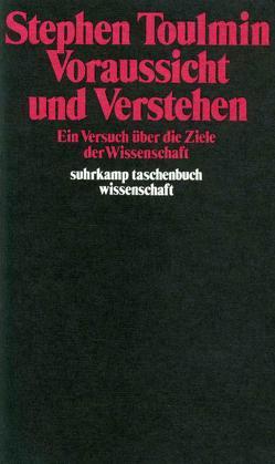 Voraussicht und Verstehen von Barzun,  Jacques, Bubser,  Eberhard, Toulmin,  Stephen E.