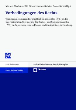 Vorbedingungen des Rechts von Abraham,  Markus, Zimmermann,  Till, Zucca-Soest,  Sabrina