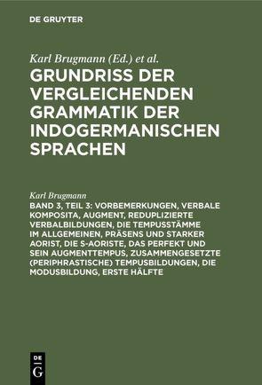 Vorbemerkungen, verbale Komposita. Augment.Reduplizierte Verbalbildungen … von Brugmann,  Karl