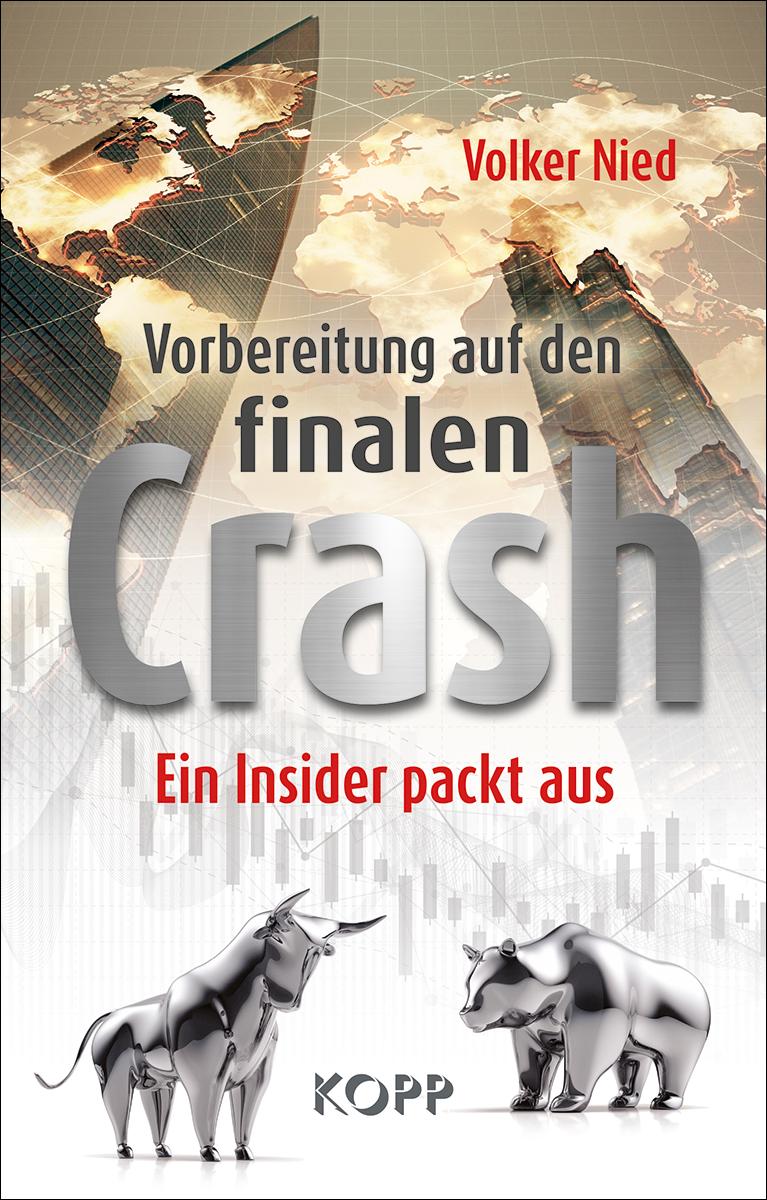 Vorbereitung auf den finalen Crash von Nied, Volker: Ein Insider packt