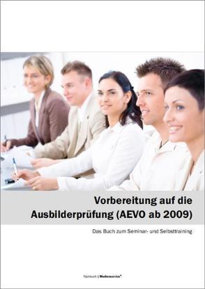 Vorbereitung auf die Ausbilderprüfung (AEVO) von Weber,  Emmerich