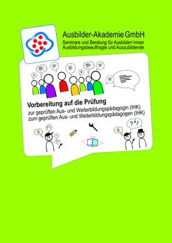 Vorbereitung auf die Prüfung zur geprüften Aus- und Weiterbildungspädagogin (IHK) / zum geprüften Aus- und Weiterbildungspädagogen (IHK)