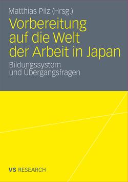 Vorbereitung auf die Welt der Arbeit in Japan von Pilz,  Matthias