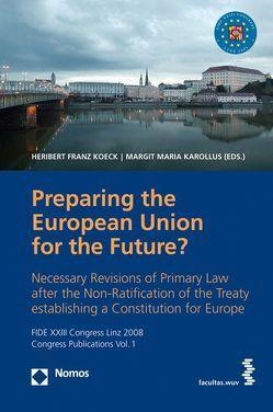 Vorbereitung der Europäischen Union für die Zukunft? von Karollus,  Margit M, Köck,  Heribert F