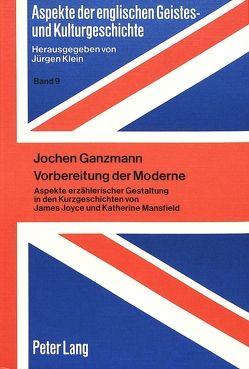 Vorbereitung der Moderne von Ganzmann,  Jochen