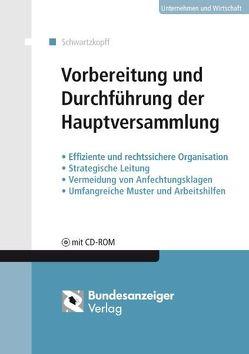 Vorbereitung und Durchführung der Hauptversammlung (E-Book) von Schwartzkopff,  Michael