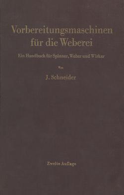 Vorbereitungsmaschinen für die Weberei von Schneider,  Josef
