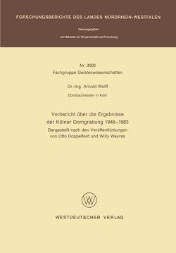 Vorbericht über die Ergebnisse der Kölner Domgrabung 1946 – 1983 von Wolff,  Arnold