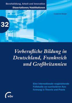 Vorberufliche Bildung in Deutschland, Frankreich und Großbritannien von Berger,  Susanne