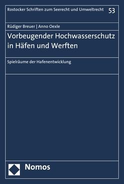 Vorbeugender Hochwasserschutz in Häfen und Werften von Breuer,  Rüdiger, Oexle,  Anno