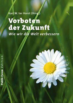 Vorboten der Zukunft von Hagen,  Nina, Horst,  Karl W ter