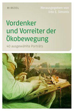 Vordenker und Vorreiter der Ökobewegung von Simonis,  Udo Ernst