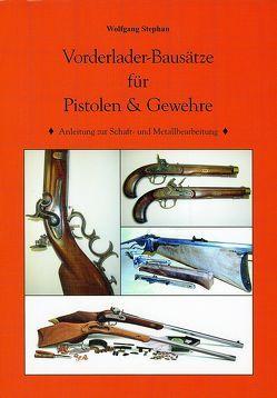 Vorderlader-Bausätze von Stephan,  Wolfgang