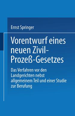 Vorentwurf eines neuen Zivil-Prozeß-Gesetzes von Springer,  Ernst
