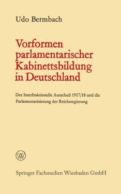 Vorformen parlamentarischer Kabinettsbildung in Deutschland von Bermbach,  Udo