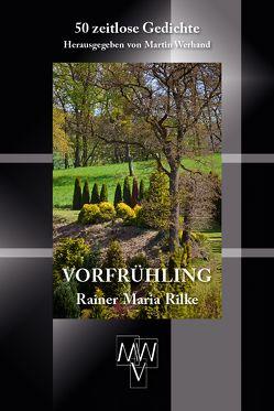 Vorfrühling von Rilke,  Rainer Maria, Werhand,  Martin