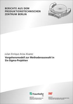 Vorgehensmodell zur Methodenauswahl in Six-Sigma-Projekten. von Ariza Alvarez,  Julian Enrique, Jochem,  Roland