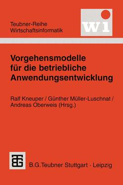 Vorgehensmodelle für die betriebliche Anwendungsentwicklung von Kneuper,  Ralf, Müller-Luschnat,  Günther, Oberweis,  Andreas