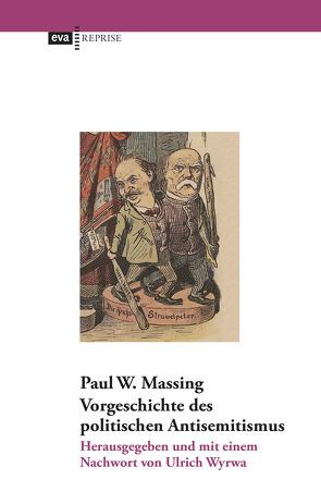 Vorgeschichte des politischen Antisemitismus von Massing,  Paul W., Wyrwa,  Ulrich