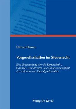 Vorgesellschaften im Steuerrecht von Hamm,  Hilmar