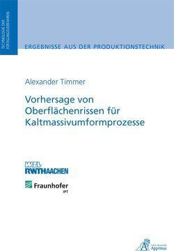 Vorhersage von Oberflächenrissen für Kaltmassivumformprozesse von Timmer,  Alexander