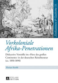 Vorkoloniale Afrika-Penetrationen von Krobb,  Florian