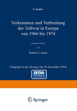 Vorkommen und Verbreitung der Tollwut in Europa von 1966 bis 1974 von Jusatz,  H.J., Kauker,  E.