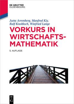 Vorkurs in Wirtschaftsmathematik von Arrenberg,  Jutta, Kiy,  Manfred, Knobloch,  Ralf, Lange,  Winfried