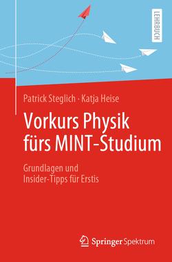 Vorkurs Physik fürs MINT-Studium von Heise,  Katja, Steglich,  Patrick