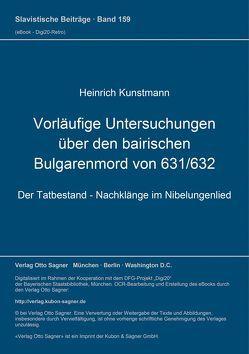 Vorläufige Untersuchungen über den bairischen Bulgarenmord von 631/632 von Kunstmann,  Heinrich