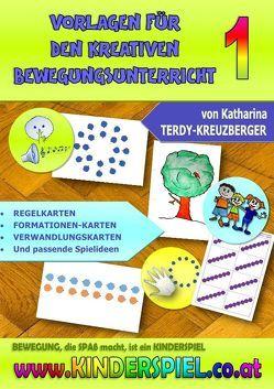 Vorlagen für den kreativen Bewegungsunterricht von Terdy-Kreuzberger,  Katharina