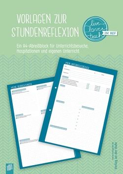 """Vorlagen zur Stundenreflexion """"live – love – teach"""" von Verlag an der Ruhr,  Redaktionsteam"""