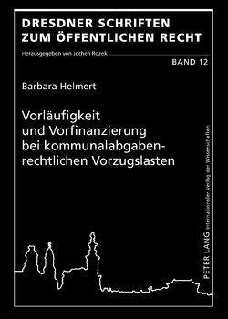 Vorläufigkeit und Vorfinanzierung bei kommunalabgabenrechtlichen Vorzugslasten von Helmert,  Barbara