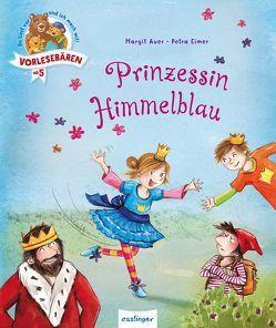 Vorlesebären: Prinzessin Himmelblau von Auer,  Margit, Eimer,  Petra