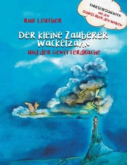 Vorlesegeschichten aus dem Schloss über den Wolken: Der kleine Zauberer Wackelzahn und der Gewitterdrache von Leuther,  Ralf