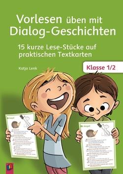 Vorlesen üben mit Dialog-Geschichten – Klasse 1/2 von Lenk,  Katja