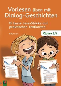 Vorlesen üben mit Dialog-Geschichten – Klasse 3/4 von Lenk,  Katja