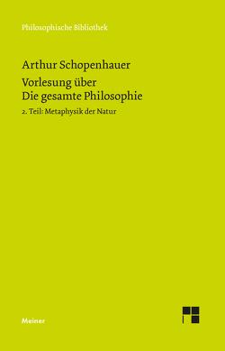 Vorlesung über Die gesamte Philosophie von Elon,  Daniel, Schopenhauer,  Arthur, Schubbe,  Daniel, Werntgen-Schmidt,  Judith