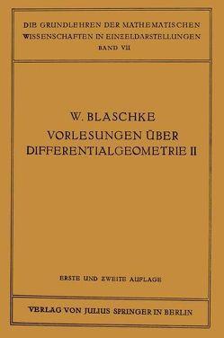 Vorlesungen über Differentialgeometrie und geometrische Grundlagen von Einsteins Relativitätstheorie II von Blaschke,  Wilhelm, Reidemeister,  Kurt,  Kurt
