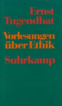 Vorlesungen über Ethik von Tugendhat,  Ernst