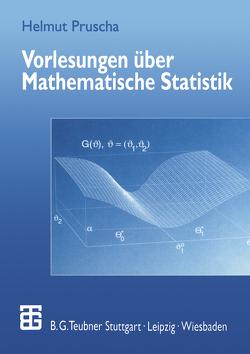 Vorlesungen über Mathematische Statistik von Pruscha,  Helmut