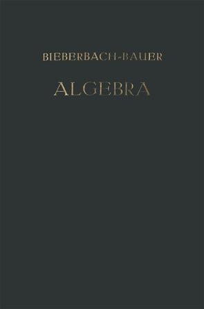 Vorlesungen über Algebra von Bieberbach,  Dr. Ludwig