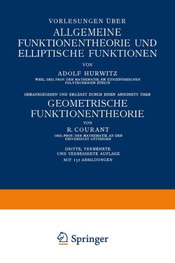 Vorlesungen über Allgemeine Funktionentheorie und Elliptische Funktionen von Courant,  R., Hurwitz,  Adolf