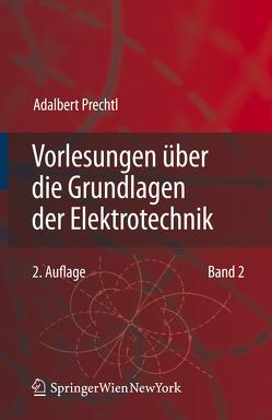Vorlesungen über die Grundlagen der Elektrotechnik von Prechtl,  Adalbert
