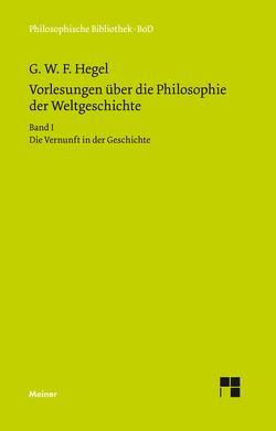 Vorlesungen über die Philosophie der Weltgeschichte von Hegel,  Georg W F, Hoffmeister,  Johannes