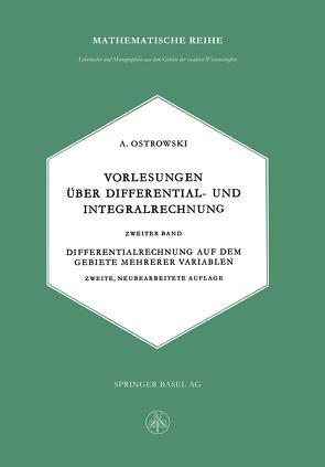 Vorlesungen über Differential- und Integralrechnung von Ostrowski,  Alexander M.