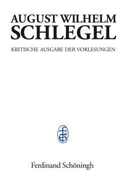 Vorlesungen über dramatische Kunst und Literatur (1809–1811) von Knoedler,  Stefan, Schlegel,  August Wilhelm