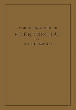 Vorlesungen über Elektrizität von Eichenwald,  A.