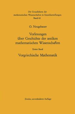 Vorlesungen über Geschichte der antiken mathematischen Wissenschaften von Neugebauer,  Otto