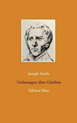 Vorlesungen über Glauben von Smith,  Joseph